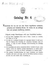 Catalog: Verzeichniss der von mir aus d. Orient eingef. arab., pers. u. türk. Bücher, für welche ich um Aufträge bitte u. prompte Ausführung zusichere, Band 6