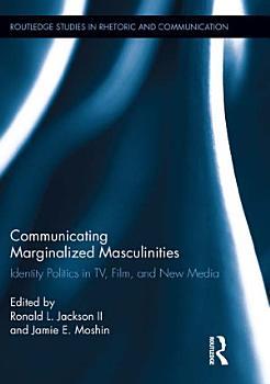 Communicating Marginalized Masculinities PDF