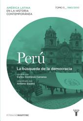 Perú. La búsqueda de la democracia. Tomo 5 (1960-2010): Perú. La apertura al mundo. Tomo 3 (1880-1930)