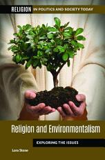 Religion and Environmentalism  Exploring the Issues PDF