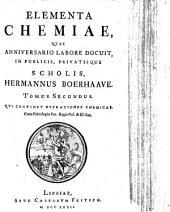 Elementa Chemiae: Qui Continet Operationes Chemicas. 2