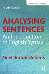 Analysing Sentences: An Introduction to English Syntax, Edition 4