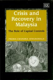 Crisis and Recovery in Malaysia: The Role of Capital Controls