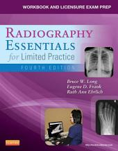 Workbook and Licensure Exam Prep for Radiography Essentials for Limited Practice: Edition 4
