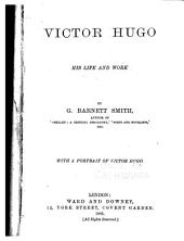 Victor Hugo: His Life and Work