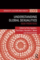 Understanding Global Sexualities: New Frontiers