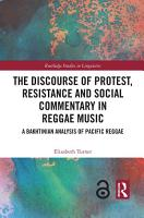 The Discourse of Protest  Resistance and Social Commentary in Reggae Music PDF