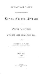 Reports of Cases Argued and Determined in the Supreme Court of Appeals of West Virginia: Volume 20
