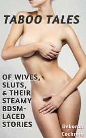Taboo Tales of Wives, Sluts, & Their Steamy BDSM-Laced Stories