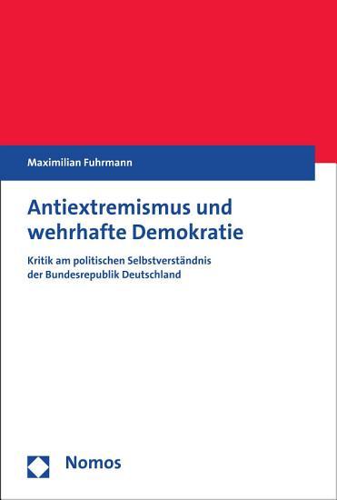 Antiextremismus und wehrhafte Demokratie PDF
