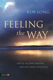 Feeling the Way: Touch, Qi Gong healing, and the Daoist tradition