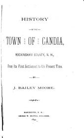 History of the town of Candia, Rockingham County, N.H.: from its first settlement to the present time