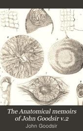 The Anatomical Memoirs of John Goodsir: Volume 2