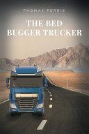 The Bed Bugger Trucker
