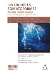 Les troubles somatoformes: Aspects médico-légaux