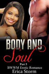 Body and Soul (Part 5): BWWM Interracial African American