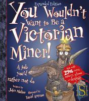 You Wouldn t Want to Be a Victorian Miner  PDF