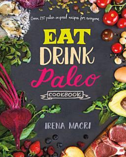 Eat Drink Paleo Cookbook Book