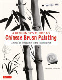 A Beginner s Guide to Chinese Brush Painting PDF