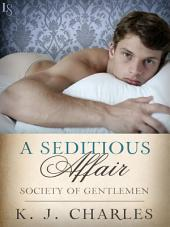 A Seditious Affair: A Society of Gentlemen Novel