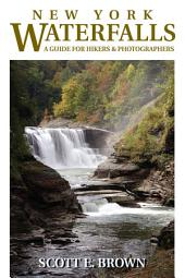 New York Waterfalls: A Guide for Hikers & Photographers