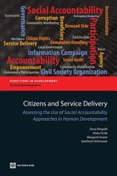 Citizens and Service Delivery: Assessing the Use of Social Accountability Approaches in Human Development Sectors