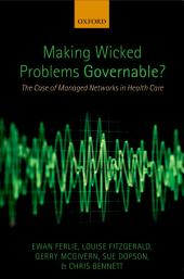 Making Wicked Problems Governable?: The Case of Managed Networks in Health Care