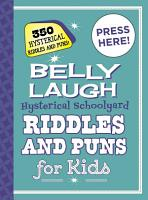 Belly Laugh Hysterical Schoolyard Riddles and Puns for Kids PDF