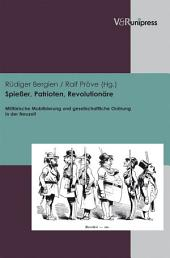 Spießer, Patrioten, Revolutionäre: Militärische Mobilisierung und gesellschaftliche Ordnung in der Neuzeit