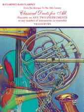 Classical Duets for All: For B-flat Clarinet or Bass Clarinet from the Baroque to the 20th Century