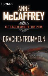 Drachentrommeln: Die Drachenreiter von Pern, Band 5 - Roman