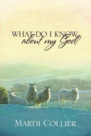What Do I Know about My God
