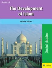 The Development of Islam: Inside Islam