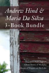 Andrew Hind and Maria Da Silva 3-Book Bundle: RMS Segwun / Ghost Towns of Muskoka / Ghosts of Niagara-on-the-Lake