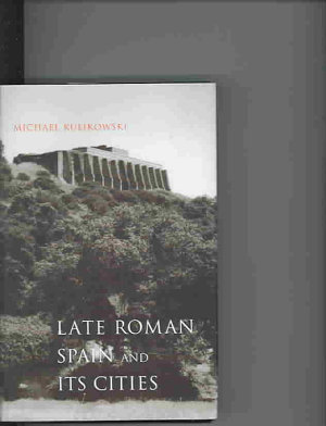 Late Roman Spain and Its Cities PDF