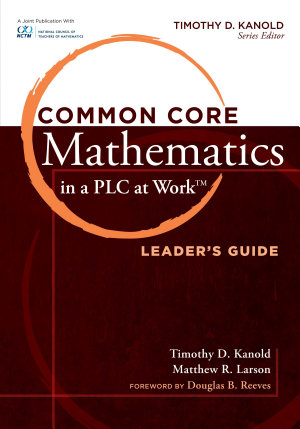 Common Core Mathematics in a PLC at Work         Leader s Guide PDF