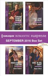 Harlequin Romantic Suspense September 2016 Box Set: Conard County Marine\High-Stakes Colton\Cold Case Recruit\Safe in His Sight