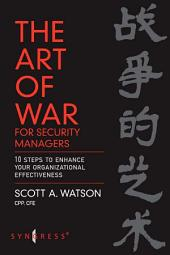 The Art of War for Security Managers: 10 Steps to Enhancing Organizational Effectiveness