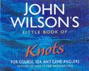 John Wilson's Little Book of Knots