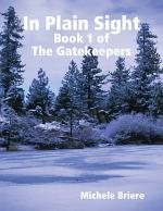In Plain Sight: Book 1 of the Gatekeepers
