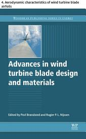 Advances in wind turbine blade design and materials: 4. Aerodynamic characteristics of wind turbine blade airfoils