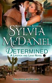 Determined: Western Historical Romance: Lipstick and Lead