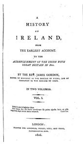 A history of Ireland from the earliest account to the accomplishment of the union with Great Britain in 1801: Volume 1