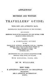 Appleton's Southern and Western Travellers' Guide: With New and Authentic Maps ... Forming a Complete Guide to the Falls of St. Anthony; Mammoth Cave, Ky.; Virginia Springs; the Tour of the Great Rivers of the West; the Great Lakes; the Copper Region of Lake Superior, Etc ...