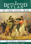 A Battlefield Atlas of the Civil War PDF
