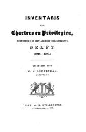 Inventaris der charters on privilegien, bernstende op hot archief der gemeente Delft
