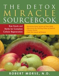 The Detox Miracle Sourcebook Book PDF