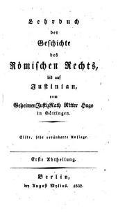 Lehrbuch der Geschichte des römischen Rechts, bis auf Justinian: Band 1
