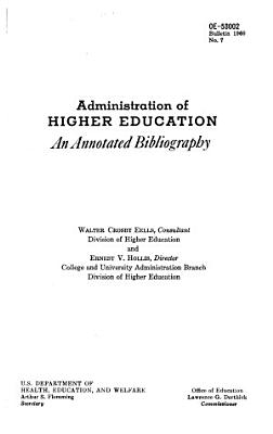 Administration of Higher Education  an Annotated Bibliography