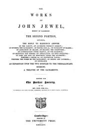 The Works of John Jewel, Bishop of Salisbury...